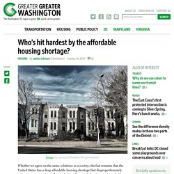 Who's hit hardest by the affordable housing shortage?