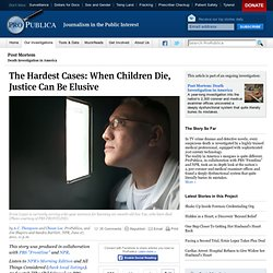 The Hardest Cases: When Children Die, Justice Can Be Elusive