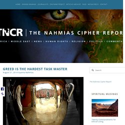 Greed is the Hardest Task Master — The Nahmias Cipher Report