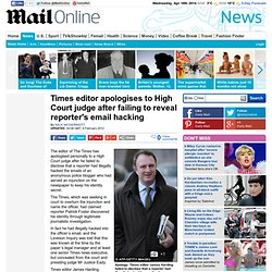 Times editor James Harding apologises to High Court judge after failing to reveal reporter's email hacking