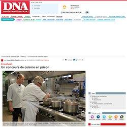 DNA 16/10/13 Ensisheim - Un concours de cuisine en prison