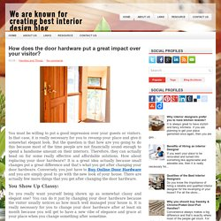How does the door hardware put a great impact over your visitor?