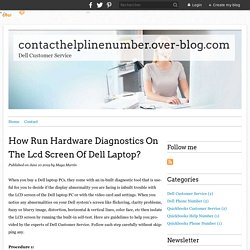 How Run Hardware Diagnostics On The Lcd Screen Of Dell Laptop? - contacthelplinenumber.over-blog.com