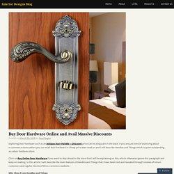 Buy Door Hardware Online and Avail Massive Discounts