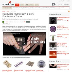 Hardware Hump Day: 3 Soft Electronics Tricks