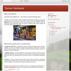 Demar Hardware: Hardware Store Melbourne – One Stop For Sorts Of Equipments