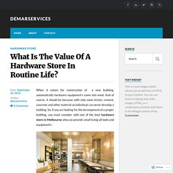 What Is The Value Of A Hardware Store In Routine Life? – demarservices