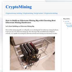 How to Build an Ethereum Mining Rig with Choosing Best Ethereum Mining Hardwares