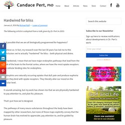Hardwired for bliss – Candace Pert, PhD
