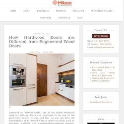 How Hardwood Doors are Different from Engineered Wood Doors