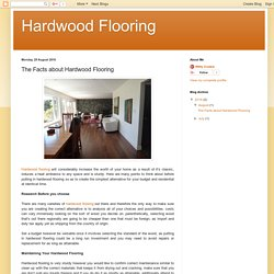 Hardwood Flooring: The Facts about Hardwood Flooring