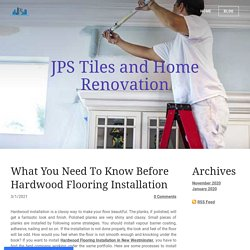 What You Need To Know Before Hardwood Flooring Installation
