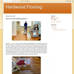 Hardwood Flooring: How is it Floor Sanding Done ?