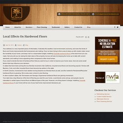 Local Effects On Hardwood Floors - Classic Hardwood FlooringClassic Hardwood Flooring