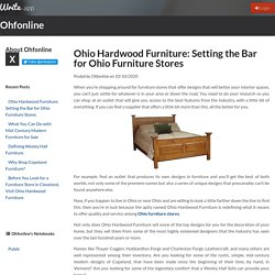Ohio Hardwood Furniture: Setting the Bar for Ohio Furniture Stores by Ohfonline