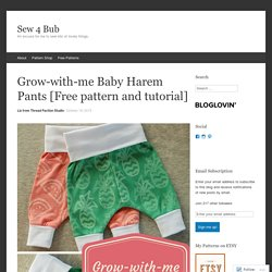 Grow-with-me Baby Harem Pants [Free pattern and tutorial]