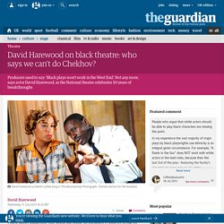 David Harewood on black theatre: who says we can't do Chekhov?