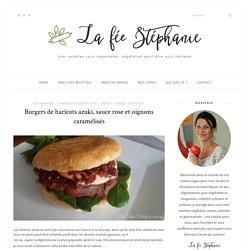 Burgers de haricots azuki, sauce rose et oignons caramélisés - La fée Stéphanie