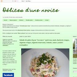 """Délices d'une novice: Salade de pâtes façon """"tex-mex"""" (poivron, maïs, haricots rouges, oignons rouges, oignons nouveaux, tomate, sauce yaourt-coriandre)"""