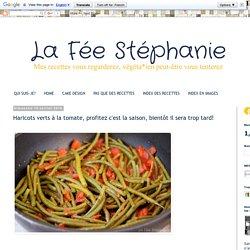 La Fée Stéphanie: Haricots verts à la tomate, profitez c'est la saison, bientôt il sera trop tard!