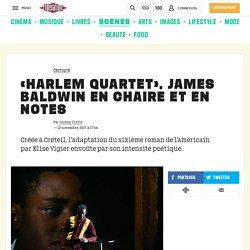 «Harlem Quartet», James Baldwin enchaire et en notes
