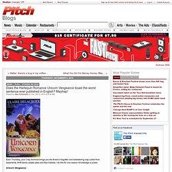 Does the Harlequin Romance Unicorn Vengeance boast the worst sentence ever published in English? Mayhap! - Kansas City News - Plog