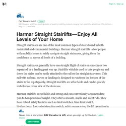 Harmar Straight Stairlifts — Enjoy All Levels of Your Home