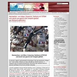Harmattan : en Libye, Cameron, Sarkozy et l'OTAN ont mené une guerre de l'empire global par Richard Labévière