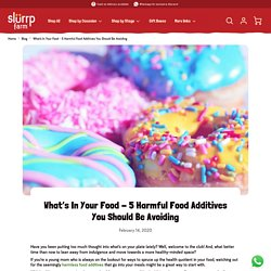 What's In Your Food - 5 Harmful Food Additives You Should Be Avoiding – Slurrp Farm
