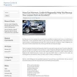How Can Harmon, Linder & Rogowsky Help You Recoup Your Losses from an Accident? - Harmon Linder & Rogowsky