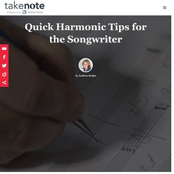 Quick Harmonic Tips for the Songwriter