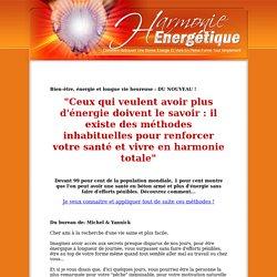 Harmonie Energétique : retrouvez votre énergie et vivez la vraie vie !