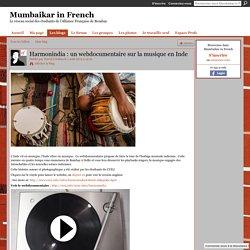 Harmonindia : un webdocumentaire sur la musique en Inde