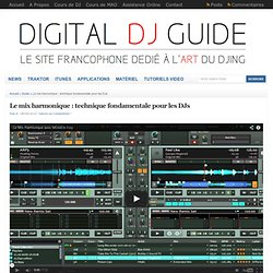 Le mix harmonique : une technique fondamentale pour les DJs : Digital DJ Guide
