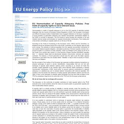 EU Harmonisation of Capacity Adequacy Policies: Free trade of capacity rights is not a relevant issue. by EU Energy Policy Blog