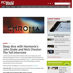 Deep dive with Harmonix's John Drake and Nick Chester: The full interview