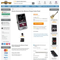 Electro Harmonix Neo Mistress Flanger Guitar Pedal at Gear4music.com