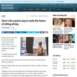 What's the easiest way to undo the harm of sitting all day?