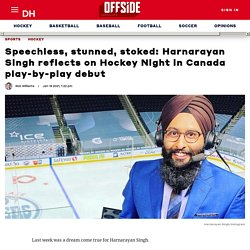 Harnarayan Singh reflects on Hockey Night in Canada play-by-play debut
