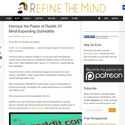 Harness the Power of Reddit: 37 Mind-Expanding Subreddits