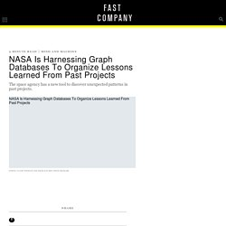 NASA Is Harnessing Graph Databases To Organize Lessons Learned From Past Projects