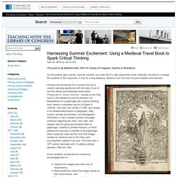 Harnessing Summer Excitement: Using a Medieval Travel Book to Spark Critical Thinking