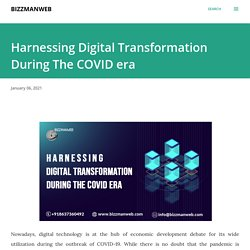 Harnessing Digital Transformation During The COVID era