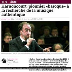 Harnoncourt, pionnier «baroque» à la recherche de la musique authentique