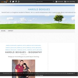 Harold Boigues - Biography - Harold Boigues