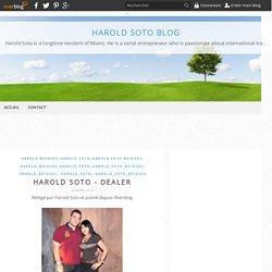 Harold Soto - Dealer - Harold Soto Blog