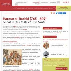 Haroun al-Rachid (765 - 809) - Le calife des Mille et une Nuits - Herodote.net