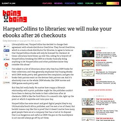 HarperCollins to libraries: we will nuke your ebooks after 26 checkouts