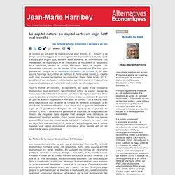 Jean-Marie Harribey » Blog Archive » Le capital naturel ou capital vert : un objet fictif mal identifié
