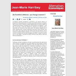 Jean-Marie Harribey » Blog Archive » De Frankfort à Athènes : qui change vraiment ?